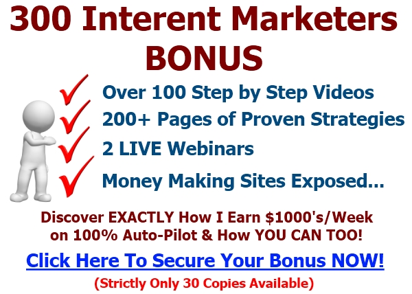 300 Internet Marketers Bonus